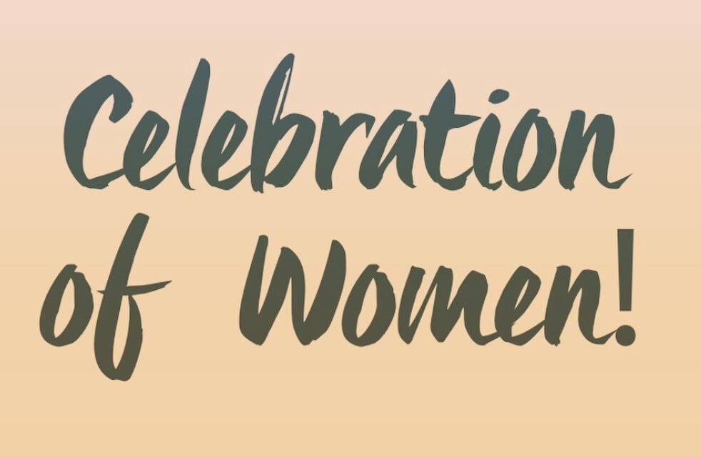We are Celebrating Women!